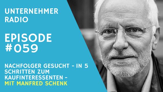 #059 Nachfolger für Firma gesucht – In 5 Schritten zum Kaufinteressenten – mit Manfred Schenk