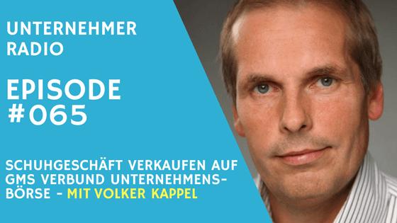 #065 Schuhgeschäft verkaufen auf Unternehmensbörse des GMS Verbund – mit Volker Kappel
