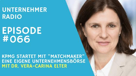 #066 Unternehmensbörse Matchmaker – mit Dr. Vera-Carina Elter
