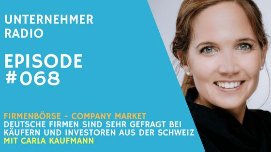 #068 Unternehmensbörse Company Market – Finden Sie Ihren Käufer in der Schweiz – mit Carla Kaufmann