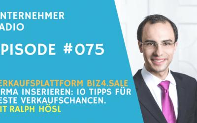 #075 Firma inserieren – 10 Tipps für ein perfektes Inserat – mit Ralph Hösl von Biz4.sale