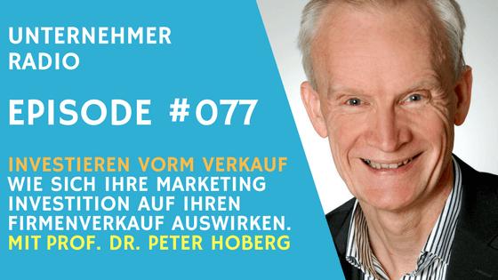 #077: Wie sich Ihre Marketing Investition auf Ihren Verkaufspreis auswirkt