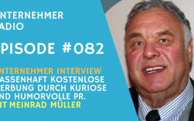#082: Kostenlose Werbung – mit PR-König Meinrad Müller