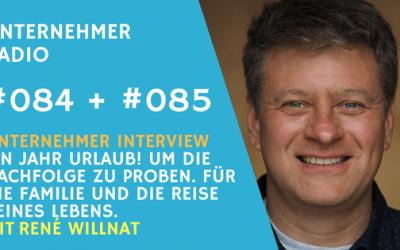 #084: Ein Jahr Urlaub – Unternehmensnachfolge auf Probe – mit René Willnat