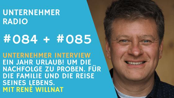 #084 + #085: Ein Jahr Urlaub – Unternehmensnachfolge auf Probe – mit René Willnat